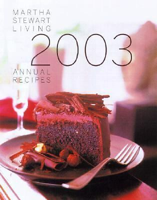 Martha Stewart Living Annual Recipes 2003, Editors of Martha Stewart Living