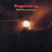 In the Valley of Dying Stars by Superdrag (CD, Sep-2001, Arena Rock (USA))