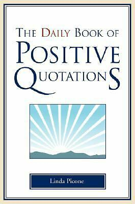 The Daily Book of Positive Quotations, Picone, Linda