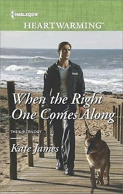 The K-9 Trilogy: When the Right One Comes Along 1 by Kate James (2015, E-book)