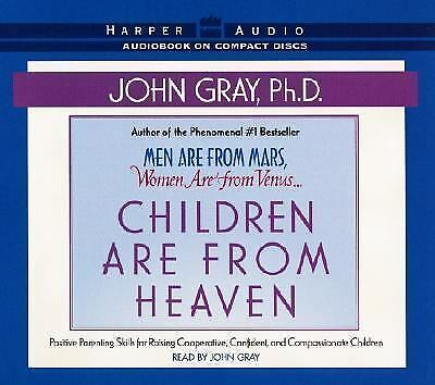 Children Are from Heaven: Positive Parenting Skills for Raising Cooperative, Con