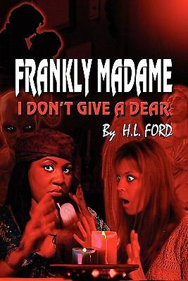 Frankly, Madame: I Don't Give a Dear