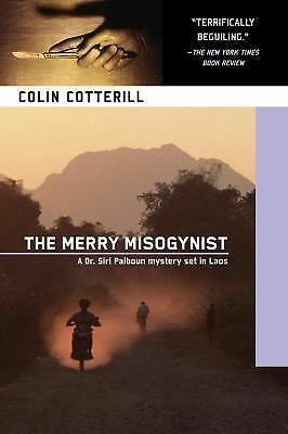 The Merry Misogynist (A Dr. Siri Paiboun Mystery), Cotterill, Colin