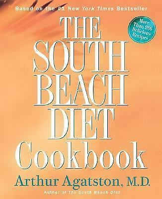 The South Beach Diet Cookbook : More Than 200 Delicious Recipies That Fit the Na