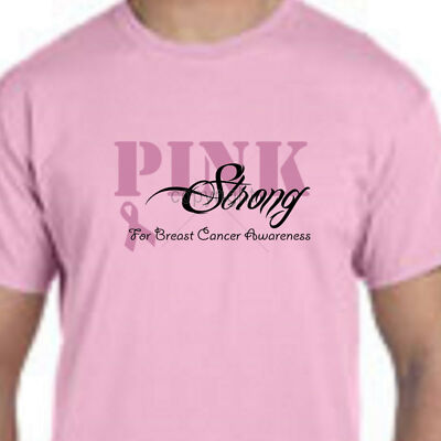 Pink Strong For Breast Cancer Awareness TEE SHIRT Sm Med LG XL 2X 3X 4X 5X