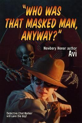 Who Was That Masked Man, Anyway? by Avi (1994, Paperback) 4 copies available