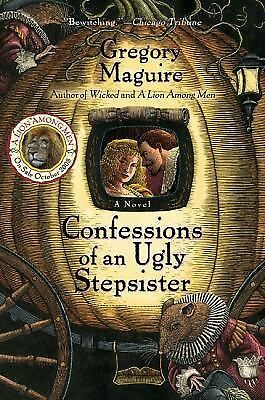 Confession of an Ugly Stepsister by Gregory Maguire 2000 PB  $15