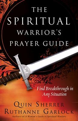 The Spiritual Warrior's Prayer Guide