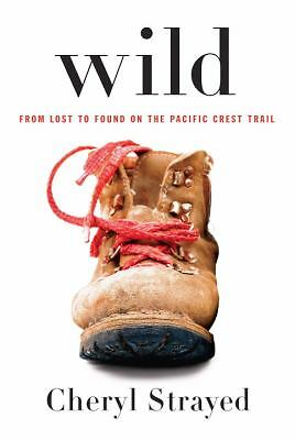 Wild: From Lost to Found on the Pacific Crest Trail, Cheryl Strayed, Good Book
