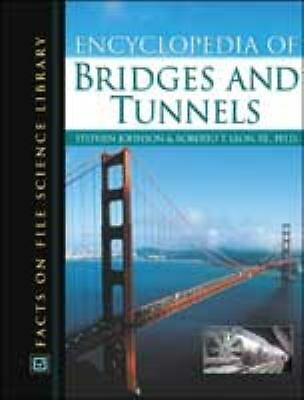 Encyclopedia of Bridges and Tunnels (Facts on File Science Library)