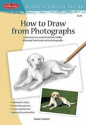 "How to Draw from Photographs: Learn how to make your drawings ""picture perfect"""