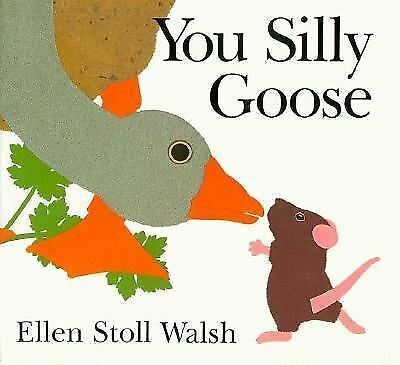 You Silly Goose Walsh, Ellen Stoll