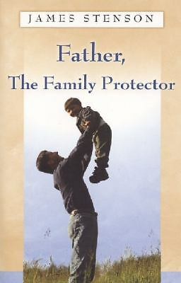 Father, the Family Protector by James B Stenson 2004 PB contribution  n