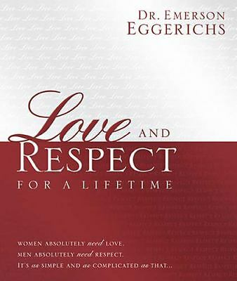 Love and Respect for a Lifetime: Women Absolutely Need Love. Men Absolutely Need