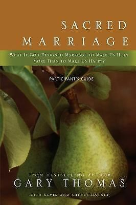 Sacred Marriage Participant's Guide: What If God Designed Marriage to Make Us Ho