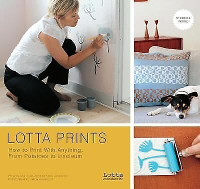 Lotta Prints: How to Print with Anything, from Potatoes to Linoleum Jansdotter,
