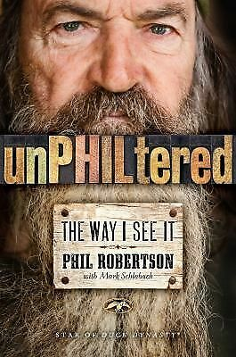 unPHILtered: The Way I See It Robertson, Phil