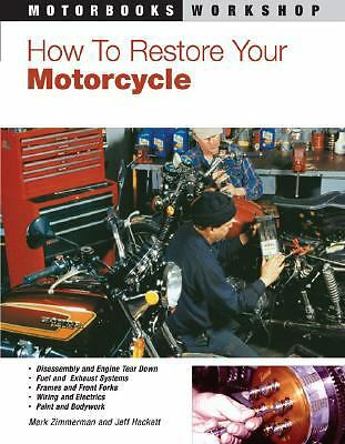 How to Restore Your Motorcycle (Motorbooks Workshop), Mark Zimmerman, Good Book