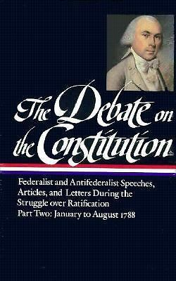 The Debate on the Constitution : Federalist and Antifederalist Speeches, Article
