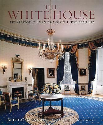 The White House: Its Historic Furnishings and First Families