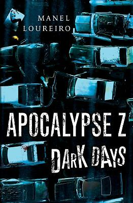 Dark Days (Apocalypse Z), Loureiro, Manel, Good Book