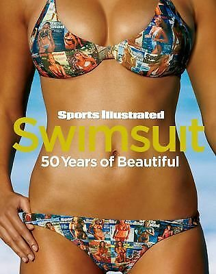 Sports Illustrated Swimsuit: 50 Years of Beautiful, Editors of Sports Illustrate