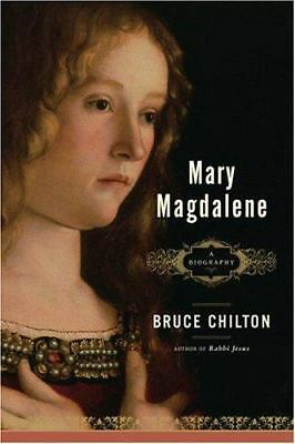 Mary Magdalene: A Biography Chilton, Bruce