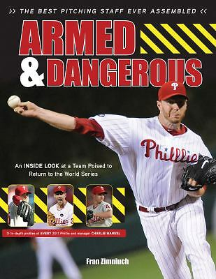 Armed & Dangerous The Best Pitching Staff Ever Assembled Philadelphia Phillies
