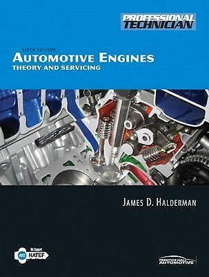 Automotive Engines: Theory and Servicing (6th Edition) Halderman, James D.