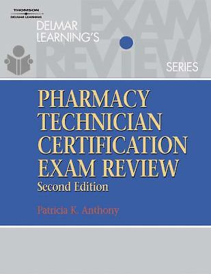 Delmar's Pharmacy Technician Certification Exam Review (Delmar Learning's) Anth