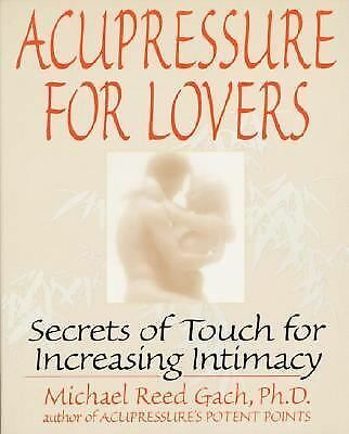 Acupressure for Lovers: Secrets of Touch for Increasing Intimacy