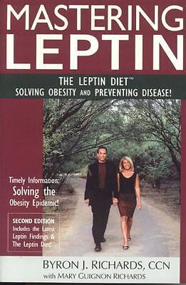 Mastering Leptin (2nd Edition): The Leptin Diet, Solving Obesity and Preventing