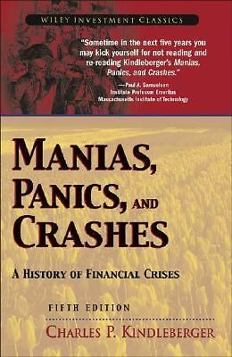 Manias, Panics, and Crashes: A History of Financial Crises (Wiley Investment Cla