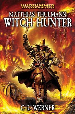 Matthias Thulmann: Witch Hunter (Warhammer Novels)
