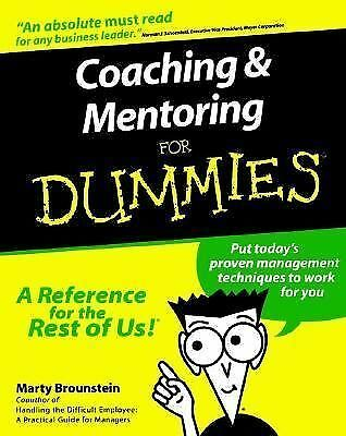 Coaching and Mentoring For Dummies Brounstein, Marty
