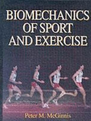 Biomechanics of Sport and Exercise Peter M. McGinnis