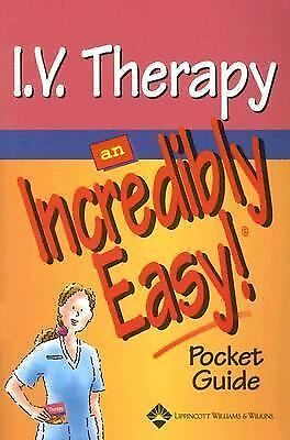 I.V. Therapy: An Incredibly Easy! Pocket Guide (Incredibly Easy! Series®), Sprin