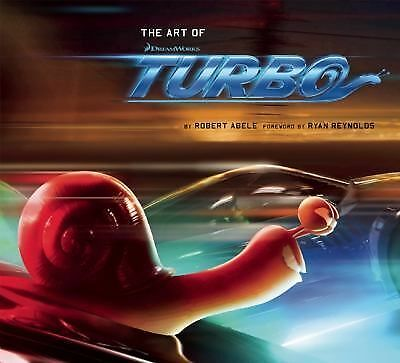 The Art of DreamWorks Turbo Abele, Robert