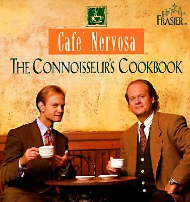 Cafe' Nervosa: The Connoisseur's Cookbook, Frasier Crane, Niles Frasier, Accepta