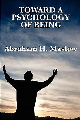 Toward a Psychology of Being Maslow, Abraham H.