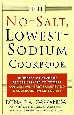 The No-Salt, Lowest-Sodium Cookbook Gazzaniga, Donald A.
