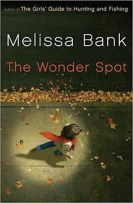 The Wonder Spot by Melissa Bank (2005, Hardcover)