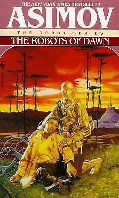 The Robots of Dawn by Isaac Asimov (Robot Series, 1994, Paperback)