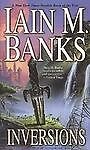 Inversions by Iain M. Banks (The Culture Series, 2001, Paperback)