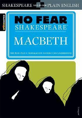 Macbeth : No Fear Shakespeare by SparkNotes Staff and William Shakespeare...