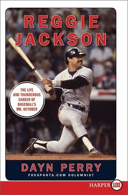 Reggie Jackson The Life & Thunderous Career by Dayn Perry (2010), NY Yankees