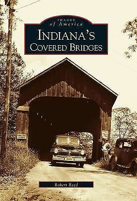 Indiana's Covered Bridges   IN)   Images of America)