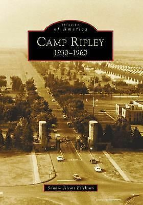 Camp Ripley 1930-1960 MN) Images of America)