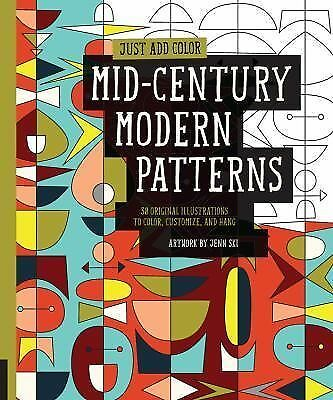Just Add Color: Mid-Century Modern Patterns: 30 Original Illustrations To Color