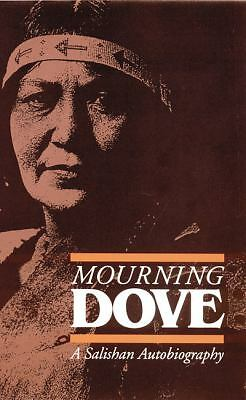 Mourning Dove: A Salishan Autobiography American Indian Lives)